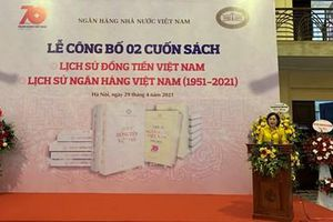 Ra mắt 2 cuốn sách 'Lịch sử Ngân hàng Việt Nam 1951-2021' và 'Lịch sử đồng tiền Việt Nam'