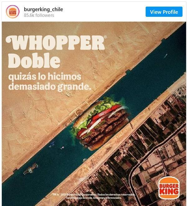 Burger King Chile bị tẩy chay dữ dội chỉ vì đăng ảnh chiếc bánh... mắc kẹt ở kênh đào Suez Ảnh 1