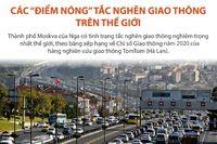 Infographics: Các 'điểm nóng' tắc nghẽn giao thông trên thế giới