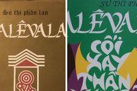 Phần Lan: Ngày văn hóa quốc gia bắt nguồn từ một sử thi - Kalevala