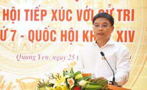 Phó Chủ tịch UBND tỉnh Nguyễn Văn Thắng tiếp xúc cử tri tại TX Quảng Yên