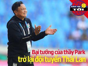 Bại tướng của thầy Park trở lại tuyển Thái Lan