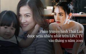 Phim truyền hình Thái Lan được xem nhiều nhất trên LINE TV vào tháng 9 năm 2019: Bất ngờ với thứ hạng của nàng 'Công chúa Cát' Baifern