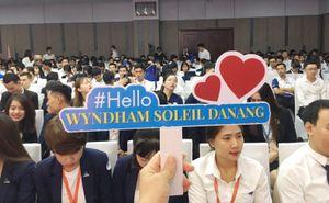 3.000 chuyên viên tư vấn bất động sản 'bùng nổ' cùng Wyndham Soleil Đà Nẵng