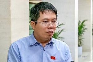 ĐBQH: Tòa án đã có bước chuyển lớn về cải cách tư pháp