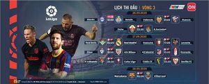 Lịch trực tiếp vòng 3 La Liga và vòng 2 Bundesliga tuần này