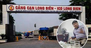 Kích hoạt Cảng cạn Long Biên khi chưa hoàn thiện pháp lý, Hateco đổ lỗi do cơ quan quản lý Nhà nước