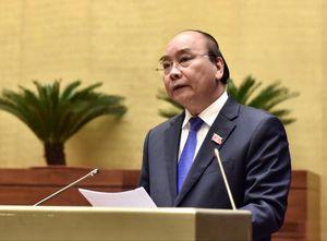 Thủ tướng trả lời chất vấn tại Quốc hội: Đi thẳng vào những vấn đề nóng