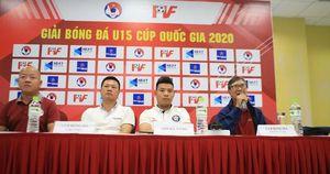 HLV 70 tuổi tái xuất sân cỏ ở VCK U15 Cup Quốc gia, tám đội tham dự quyết tâm đạt mục tiêu cao nhất