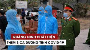 Thêm 3 ca mắc COVID-19 trong cộng đồng ở Đông Triều, Quảng Ninh