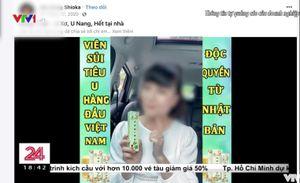 VTV đưa tin về các quảng cáo sản phẩm kém chất lượng, nghệ sĩ Vân Dung bất ngờ bị gọi tên?