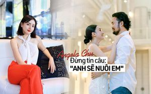 Lấy chồng đại gia Thái Lan siêu giàu nhưng Angela Chu bất ngờ chia sẻ 'đừng để chồng nuôi'