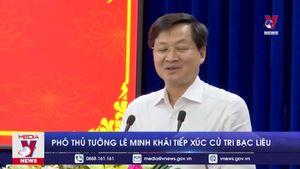 Phó Thủ tướng Lê Minh Khái tiếp xúc cử tri Bạc Liêu