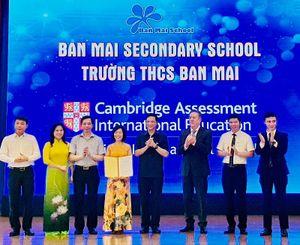 Trường THCS Ban Mai chính thức trở thành trường Quốc tế Cambridge