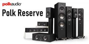 Polk Audio Reserve mới, thừa hưởng công nghệ độc quyền từ dòng Legend đầu bảng