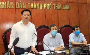 Thái Bình thực hiện giãn cách xã hội từ 12h ngày 6-5