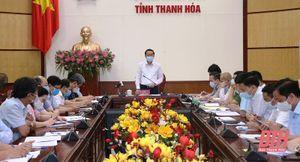 Chủ tịch UBND tỉnh Thanh Hóa yêu cầu quyết liệt phòng, chống dịch, nhưng không mất bình tĩnh, gây hoang mang trong Nhân dân.