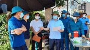 Kiểm tra tại Lạng Giang, Chủ tịch UBND tỉnh Lê Ánh Dương yêu cầu chấn chỉnh ngay công tác phòng, chống dịch