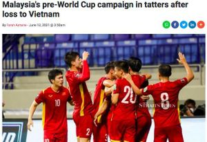 Báo Malaysia: 'Thua Việt Nam, chiến dịch World Cup tan tành'