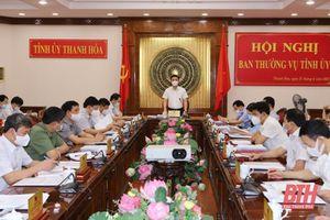 Ban Thường vụ Tỉnh ủy cho ý kiến vào Kế hoạch phát triển kinh tế - xã hội tỉnh Thanh Hóa 5 năm (2021-2025)