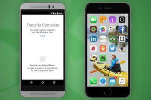 Mẹo chuyển dữ liệu nhanh từ Android sang iPhone
