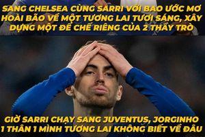 Biếm họa 24h: Cập bến Juventus, HLV Sarri 'bỏ rơi' Jorginho ở Chelsea