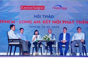 Kết nối như nào để Long An và TP Hồ Chí Minh phát triển