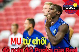 MU từ chối đề nghị đổi Pogba; lý do sao Man City lỡ đại chiến