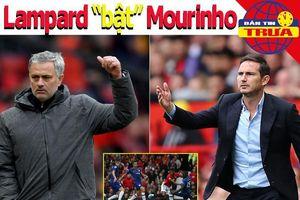 Vì sao Lampard 'bật' lại Mourinho?; Lukaku bốn lần 'nổ súng'