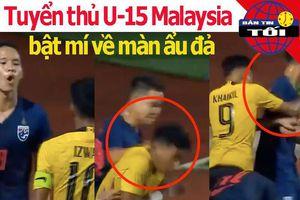 Tuyển thủ U-15 Malaysia bật mí màn ẩu đả với Thái Lan