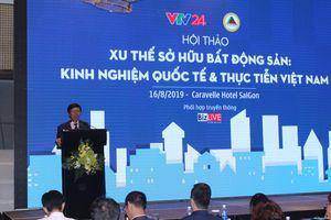 Xu thế sở hữu Bất động sản: Kinh nghiệm quốc tế và thực tiễn Việt Nam
