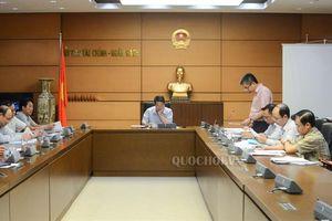 Ủy ban Tài chính - Ngân sách thẩm tra dự thảo Nghị định quy định thủ tục hải quan thông qua Hệ thống quá cảnh hải quan asean