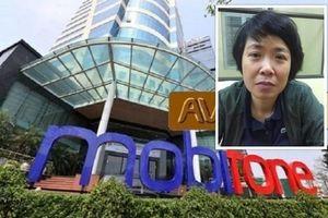 'Bóng hồng quyền lực' sa ngã trong vụ Mobifone mua AVG là ai?