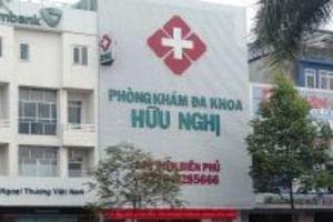 Phát hiện nhiều vi phạm phòng khám đa khoa Hữu Nghị bị tố thu giá 'cắt cổ'
