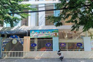 Phụ huynh tố giáo viên mầm non ở Đà Nẵng đánh, bỏ đói trẻ nhiều ngày