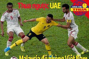 Thua ngược UAE, Malaysia đề phòng Việt Nam; Tiền 'đè' Ronaldo