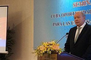 Nhiều cơ hội đầu tư vào Cuba cho doanh nghiệp Việt Nam