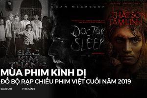 Mùa phim kinh dị đổ bộ rạp chiếu phim Việt cuối năm 2019