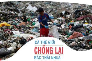 Cả thế giới chống lại rác thải nhựa