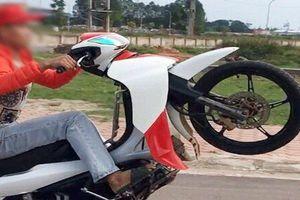 Xử phạt 2 thanh niên điều khiển xe máy bốc đầu để quay clip đăng lên mạng xã hội