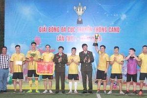 Bế mạc Giải bóng đá Cục Truyền thông CAND lần thứ I