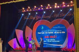 Ấm áp đêm tri ân và trao giải cuộc thi 'Trao tặng yêu thương – nối dài sự sống'