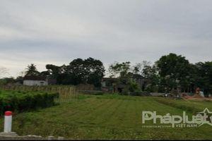 Yên Định, Thanh Hóa: Ngang nhiên đấu giá đất khi chưa hoàn thiện hồ sơ và hoàn chỉnh hạ tầng kỹ thuật