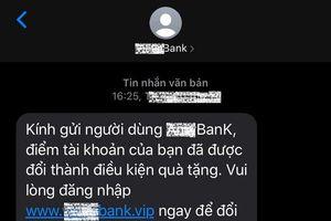 Bộ Công an cảnh báo nạn giả mạo tin nhắn ngân hàng để lừa đảo cực tinh vi