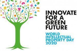 Ngày Sở hữu trí tuệ thế giới 2020: Đổi mới sáng tạo vì một tương lai xanh