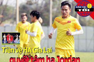 Tiền vệ Việt Nam quyết hạ Jordan; Mourinho, Spurs hết tiền đạo