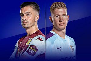 Aston Villa – Man City: Thầy trò Pep Guardiola trở lại ngôi nhì?