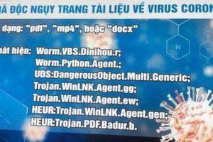 Lợi dụng dịch Covid-19, tin tặc phát tán mã độc