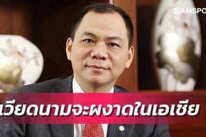 Báo Thái Lan ca ngợi cách làm bóng đá của tỷ phú Phạm Nhật Vượng