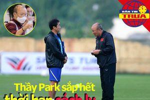 Ông Park sắp hết thời hạn cách ly;Heerenveen 'tính sổ' Văn Hậu